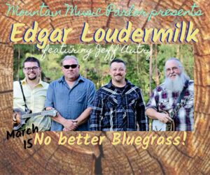 Mountain Music Parlor presents: Edgar Loudermilk, BIG BOY Bluegrass @ Mountain Music Parlor